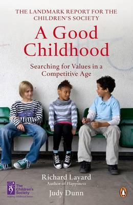 A Good Childhood : Searching for Values in a Competitive Age