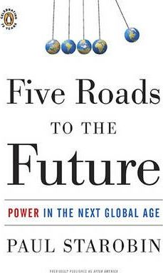 Five Roads to the Future : Power in the Next Global Age
