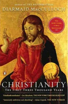 Christianity : The First Three Thousand Years