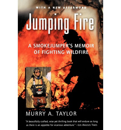 Jumping Fire : A Smokejumper's Memoir of Fighting Wildfire