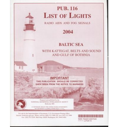 List of Lights, Radio AIDS and Fog Signals, 2004 (Pub. 116) : Baltic Sea with Kattegat, Belts and Sound, and Gulf of Bothnia