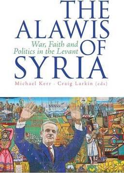 The Alawis of Syria : War, Faith and Politics in the Levant