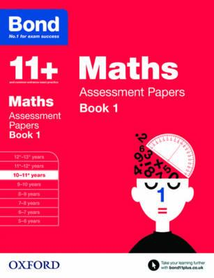 Bond 11 : Maths: Assessment Papers: Book 1 : 10-11 Years
