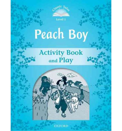 Classic Tales: Level 1: Peach Boy Activity Book & Play