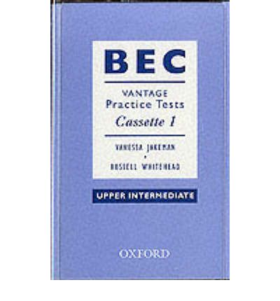 bec vantage practice tests 1 teaching tips for bec vantage writing aims of this seminar to examine the tasks and testing focuses of the bec vantage writing paper to examine format and content.