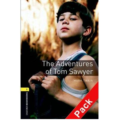 The Oxford Bookworms Library: Stage 1: The Adventures of Tom Sawyer Audio CD Pack: 400 Headwords