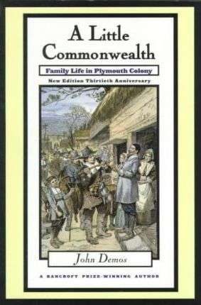 family life in plymouth colony by Available in: paperback the year 2000 marks the thirtieth anniversary of the publication of a little commonwealth by bancroft prize-winning.