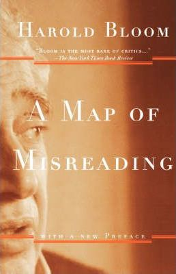 A Map of Misreading : With a New Preface