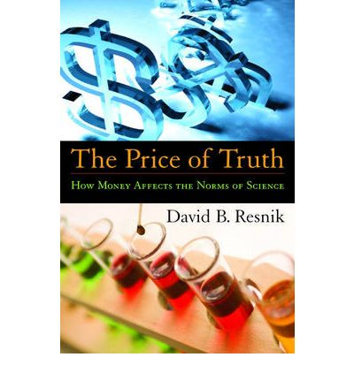 The Price of Truth : How Money Affects the Norms of Science