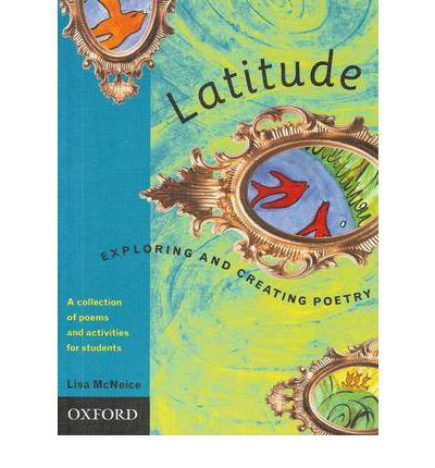 Latitude : Exploring and Creating Poetry : a Collection of Poems and Activities for Students in Years 9 and 10
