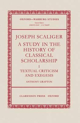 Joseph Scaliger: I: Textual Criticism and Exegesis