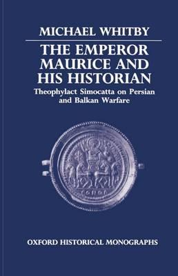 The Emperor Maurice and His Historian