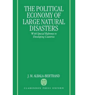 The Political Economy of Natural Disasters : With Special Reference to Developing Countries