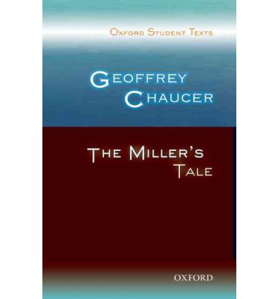 "a literary analysis of the millers tale by geoffrey chaucer The canterbury tales, classic literature examples of literary conflict in ""the miller's tale the canterbury tales by geoffrey chaucer by is comprised of."