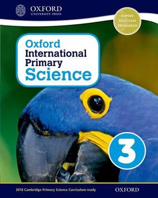Oxford International Primary Science: Stage 3: Age 7-8: Student Workbook 3: Stage 3, age 7-8