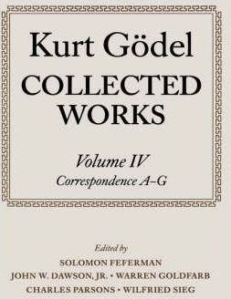 Kurt Godel: Collected Works: Volume 4