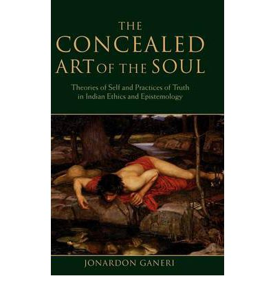 The Concealed Art Of The Soul Jordan Ganeri 9780199202416