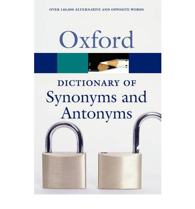 The Oxford Dictionary of Synonyms and Antonyms : Oxford University ...