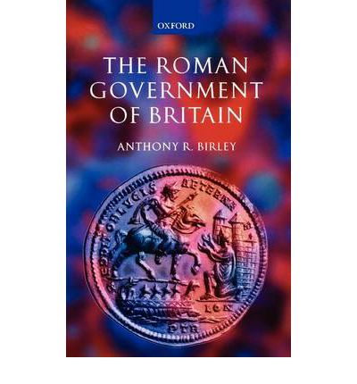 The Roman Government of Britain