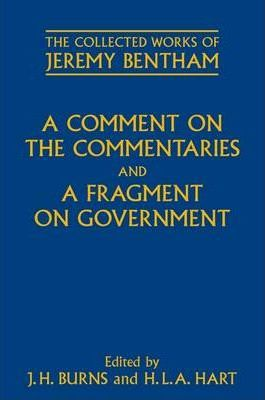 Download ebooks free pdf A Comment on the Commentaries and a Fragment on Government by Philip Schofield,J. H. Burns, H. L. A. Hart"