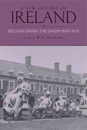 A New History of Ireland: Volume VI