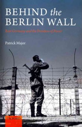http://www.bookdepository.com/Behind-Berlin-Wall-Patrick-Major/9780199605101?a_aid=alphahistory