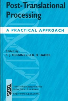 Post-translational Processing : A Practical Approach