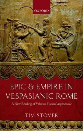 Epic and Empire in Vespasianic Rome