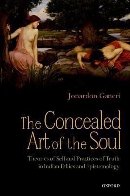 The Concealed Art Of The Soul Professor Jonardon Ganeri