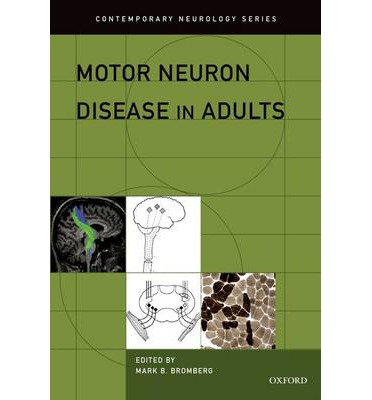 Motor Neuron Disease In Adults Mark B Bromberg