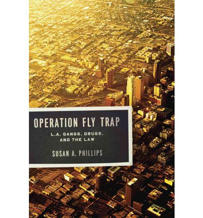 operation fly trap Operation fly trap: l a gangs, drugs, and the law - kindle edition by susan a phillips download it once and read it on your kindle device, pc, phones or tablets.