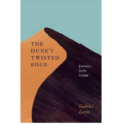 The Dune's Twisted Edge : Journeys in the Levant