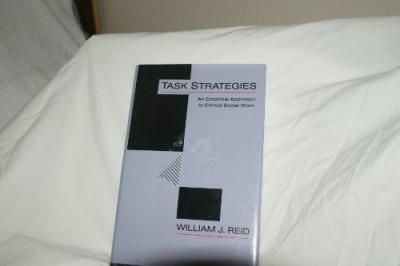 Task Strategies : An Empirical Approach to Clinical Social Work