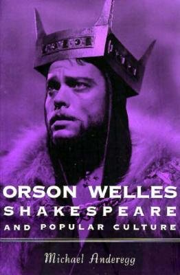 Orson Welles, Shakespeare, and Popular Culture