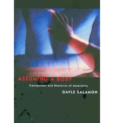 Assuming a Body: Transgender and Rhetorics of Materiality