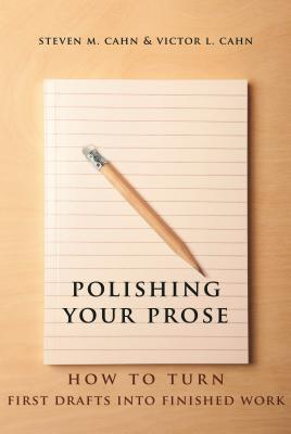 Polishing Your Prose : How to Turn First Drafts into Finished Work