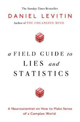 Image result for Field Guide to Lies and Statistics by Daniel Levitin