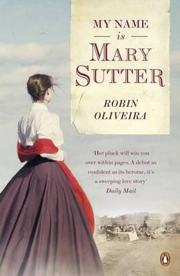 """my name is mary sutter by Set in upstate new york in the 1870s, it's a sequel to oliveira's """"my name is mary  sutter"""" (though it works fine as a stand-alone) sutter is a."""
