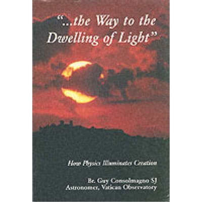 The Way to the Dwelling of Light