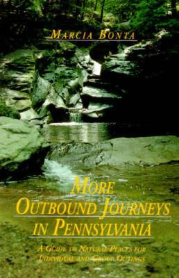 More Outbound Journeys in Pennsylvania : A Guide to Natural Places for Individual and Group Outings