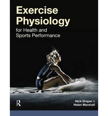 Exercise Physiology : Nick Draper : 9780273778721