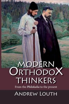 Modern Orthodox Thinkers : From the Philokalia to the Present