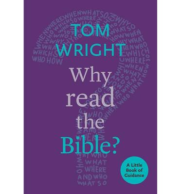 Why Read the Bible? : A Little Book of Guidance