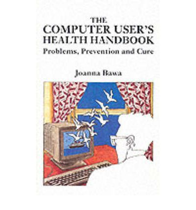 The Computer User's Health Handbook
