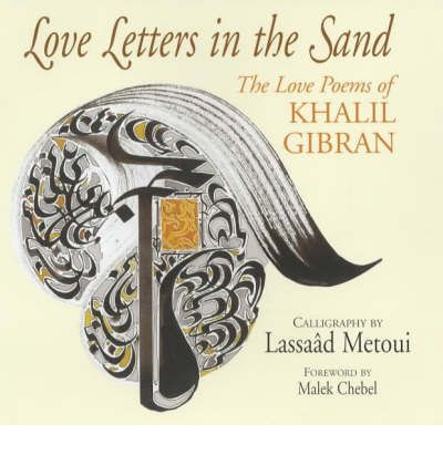 Kahlil Gibran Love Letters In The Sand