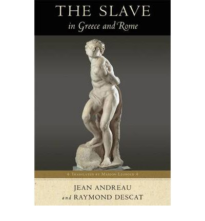 The Slave in Greece and Rome