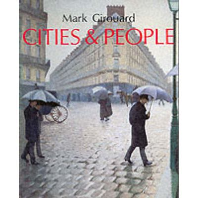 Cities and People : A Social and Architectural History