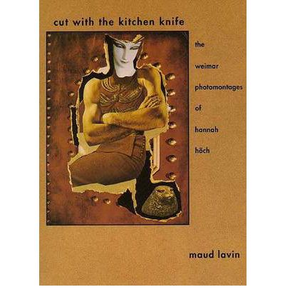 Cut with the Kitchen Knife : Maud Lavin : 9780300061642