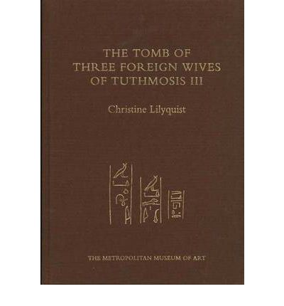 The Tomb of Tuthmosis III's Foreign Wives