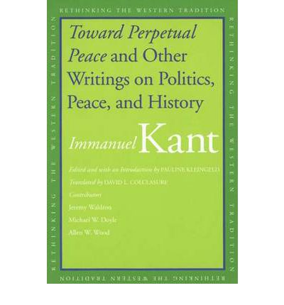 """Toward Perpetual Peace"" and Other Writings on Politics, Peace, and History"